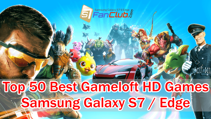 Download Top 50 Best Android Games By Gameloft For Samsung Phones Samsung Fan Club