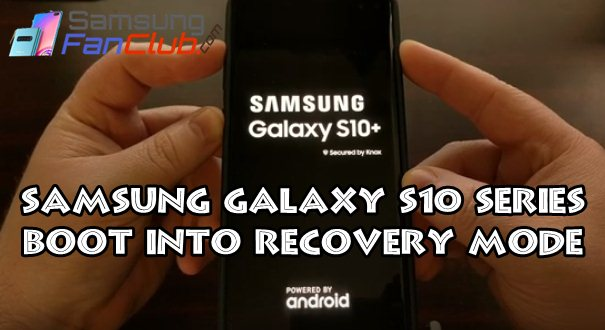 Easy Steps To Boot Samsung Galaxy S10 into Recovery Mode