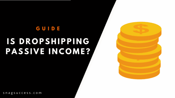 Is Dropshipping passive income