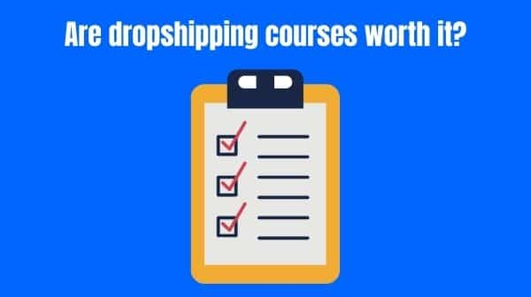 Are dropshipping courses worth it