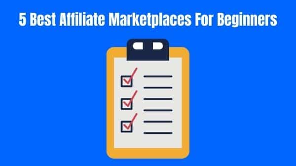 5 Best Affiliate Marketplaces For Beginners