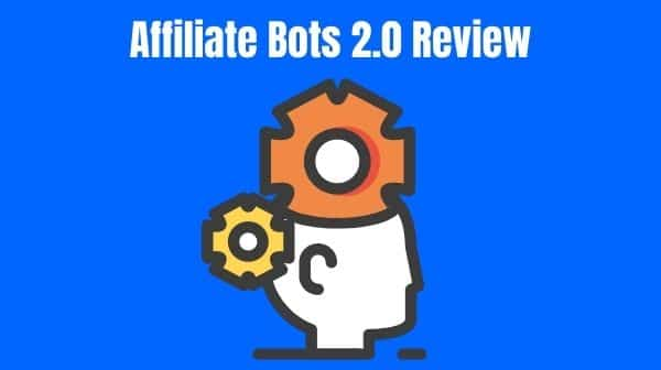 Affiliate Bots 2 Review