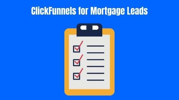 ClickFunnels for Mortgage Leads