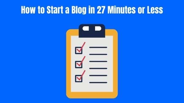 How to Start a Blog in 27 Minutes or Less