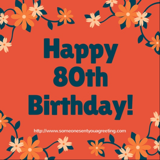 Happy 80th Birthday 55 Wishes Messages Poems Someone Sent You A Greeting