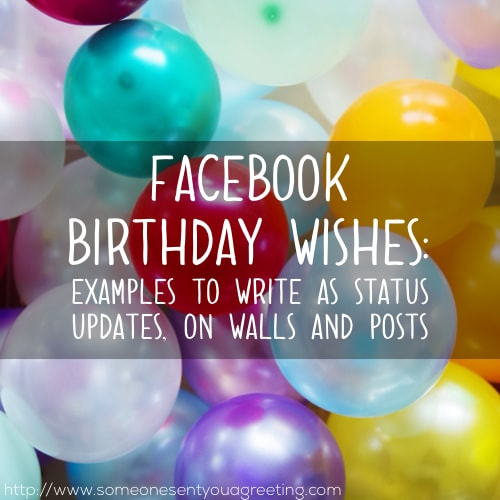 Facebook Birthday Wishes Examples To Write As Status Updates On Walls And Posts Someone Sent You A Greeting