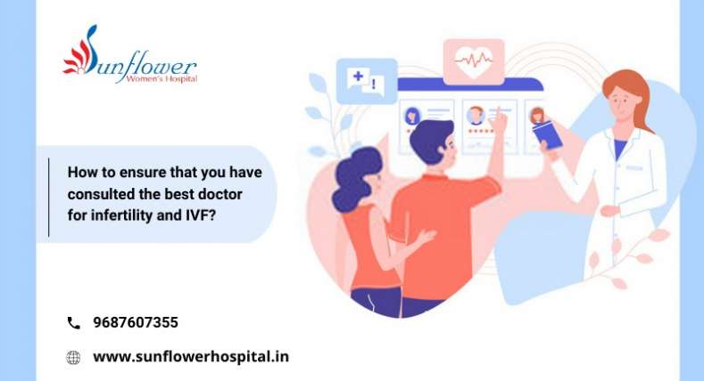 How to ensure that you have consulted the best doctor for infertility and IVF
