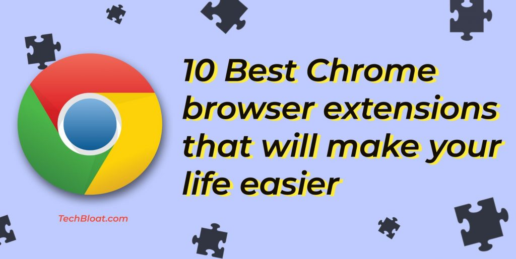10 Best Chrome Extensions to Use While Browsing