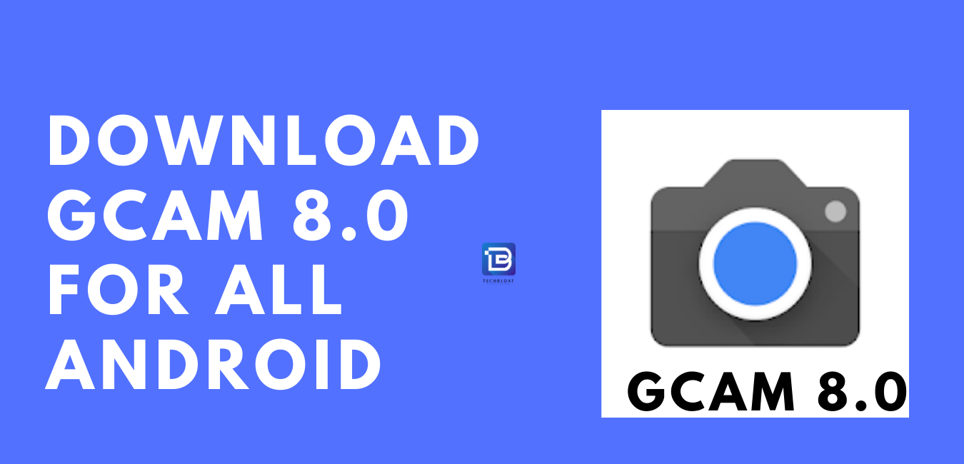 Download Gcam 8.0 for All Android Devices