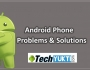 android Phone Problems and Solution