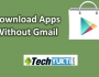Download App from Google Play Store Without Gmail Account