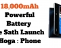18,000mAh Powerful Battery phone