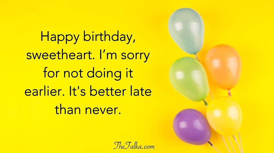 Belated Happy Birthday Wishes Sincere Funny Thetalka