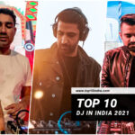 List of Top 10 DJ In India 2021
