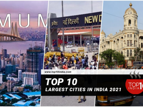 Top 10 Largest Cities in India 2021