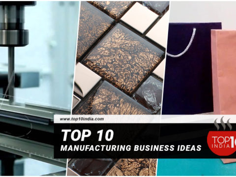Top 10 Manufacturing Business Ideas