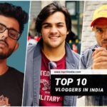 Top 10 Vloggers in India