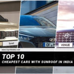 Top 10 Cheapest Cars With Sunroof In India