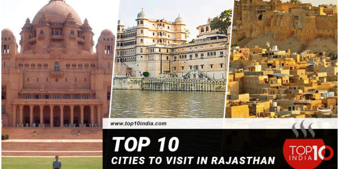 Top 10 Cities To Visit In Rajasthan