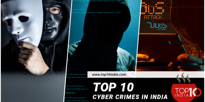 Top 10 Cyber Crimes in India