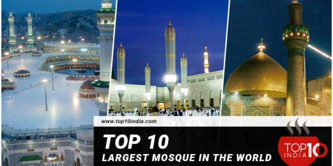 Top 10 Largest Mosque in the world