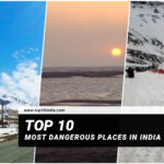 Top 10 Most Dangerous Places In India