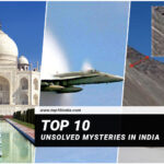 Top 10 Unsolved Mysteries In India
