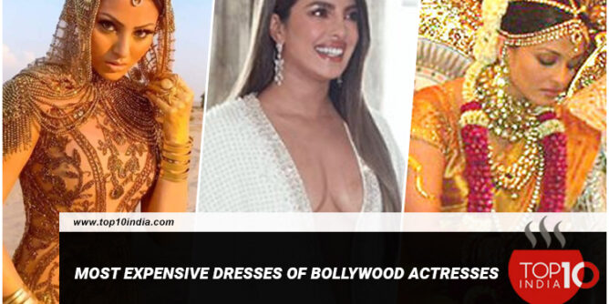Most Expensive Dresses of Bollywood Actresses