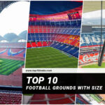 Top 10 Football Grounds With Size