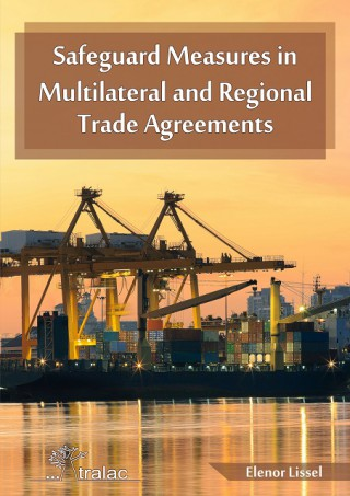 Safeguard Measures in Multilateral and Regional Trade Agreements