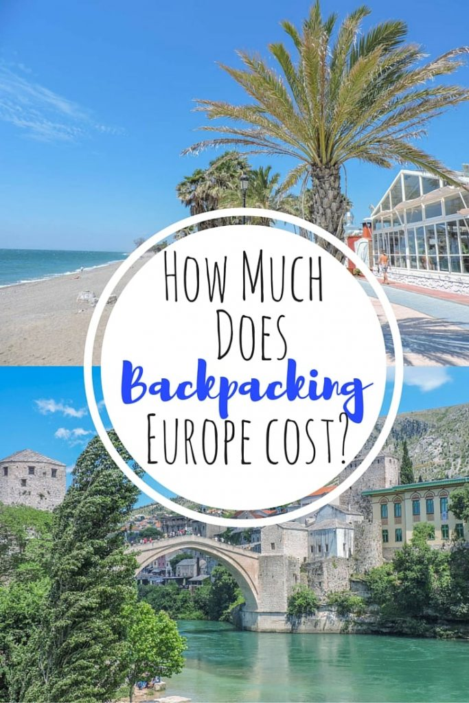 How much does backpacking Europe cost? A monthly round up including accommodation, transport food, trips, socialising and luxuries.