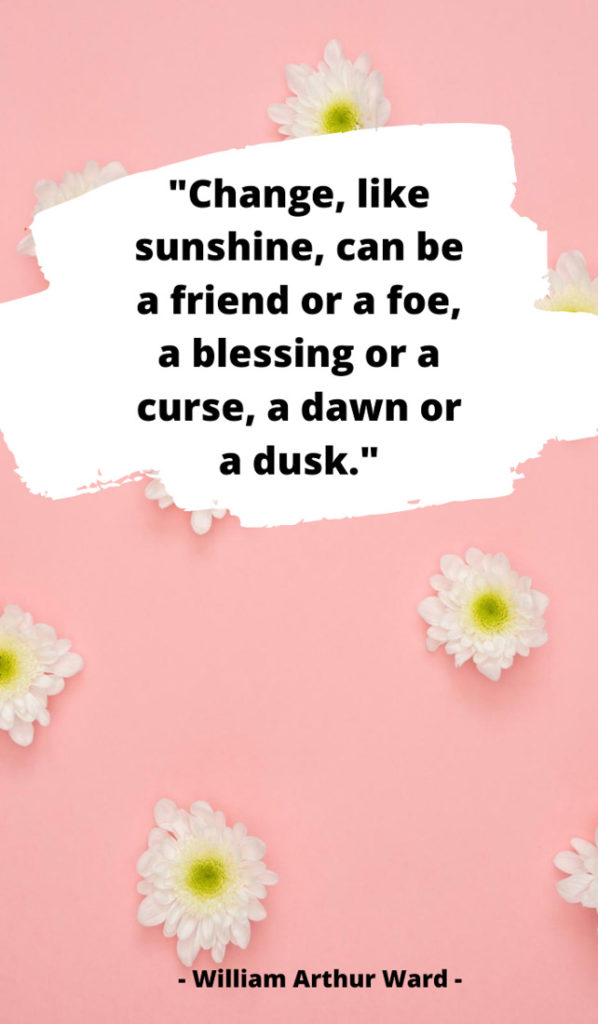 Change, like sunshine, can be a friend or a foe, a blessing or a curse, a dawn or a dusk. Sunshine quotes, quotes about sunshine, positive quotes, inspirational quotes, motivational quotes, sunny, beach, wellness, self help, calm, happy, smile, Instagram captions.