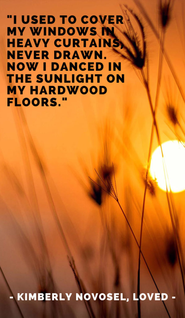 I used to cover my windows in heavy curtains, never drawn. Now I danced in the sunlight on my hardwood floors. Sunshine quotes, quotes about sunshine, positive quotes, inspirational quotes, motivational quotes, sunny, beach, wellness, self help, calm, happy, smile, Instagram captions.