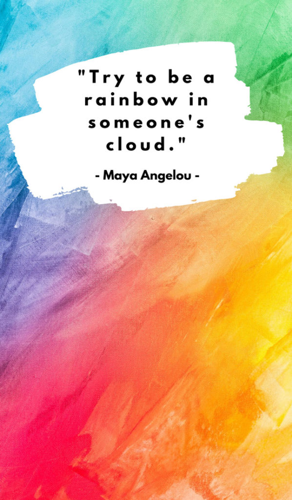 Try to be a rainbow in someone's cloud. Sunshine quotes, quotes about sunshine, positive quotes, inspirational quotes, motivational quotes, sunny, beach, wellness, self help, calm, happy, smile, Instagram captions.