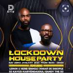 Lockdown House Party Saturday LineUp: Lemon & Herb, Shimza, DJ Kaygo, Josiah The Disciple, Sandy The DJ & Karyendasoul