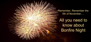 Everything you need to know about Bonfire Night: Traditions, History and Safety Tips