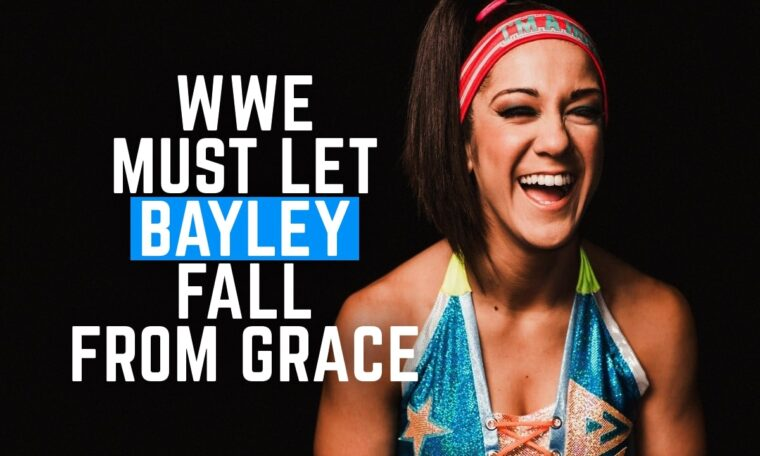 WWE Must Let Bayley Fall From Grace
