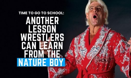 Time To Go To School: Another Lesson Wrestlers Can Learn From The Nature Boy