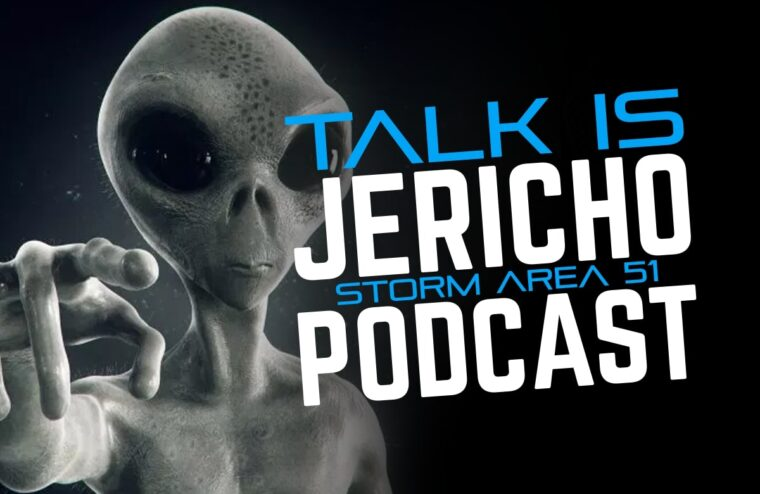 Talk Is Jericho: Storm Area 51!