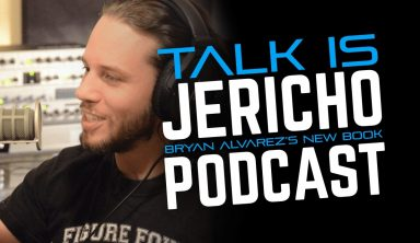 Talk Is Jericho: 100 Things WWE Fans Should Know & Do Before They Die With Bryan Alvarez