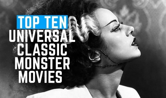 Top Ten Universal Classic Monster Movies
