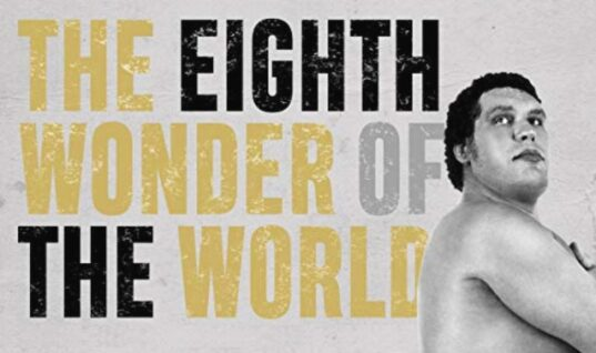 "Looking At ""The Eighth Wonder Of The World: The True Story Of André the Giant"""
