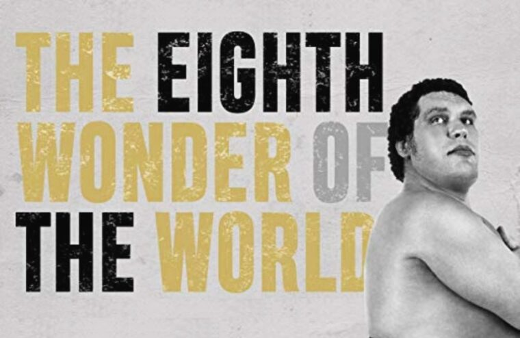 """Looking At """"The Eighth Wonder Of The World: The True Story Of André the Giant"""""""