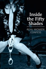 Inside the Fifty Shades: Real Women Confess (2013)