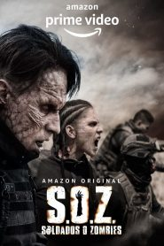 S.O.Z: Soldiers or Zombies: Season 1