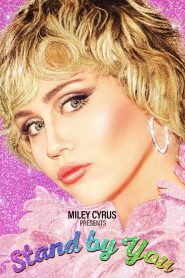 Miley Cyrus Presents Stand by You (2021)