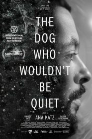 The Dog Who Wouldn't Be Quiet (2021)