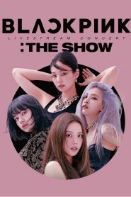 BLACKPINK :THE SHOW – Behind the Scenes (2021)
