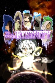 To Your Eternity (2021)
