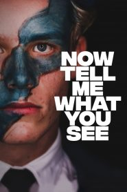 Now Tell Me What You See (2021)